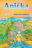 Anička u moře - Ivana Peroutková, ...