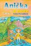 Anička u moře - Ivana Peroutková