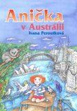 Anička v Austrálii - Ivana Peroutková