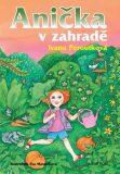 Anička v zahradě - Ivana Peroutková