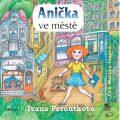Anička ve městě - Ivana Peroutková