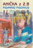 Anička z 2. B. Pidimráz Pidonius - Miroslav Kala, ...