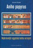 Aniho papyrus - Nejkrásnější kniha mrtvých - Jaromír Kozák