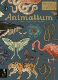 Animalium (Welcome To The Museum) - Katie Scott