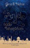 Anjel nad Teheránom - Gina B. Nahai