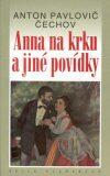 Anna na krku a jiné povídky - Anton Pavlovič Čechov