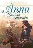 Anna - Šarišská Amazonka - Eva Ava Šranková