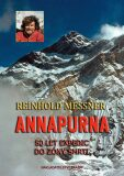 Annapurna 50 let expedic do zóny smrti - Reinhold Messner