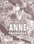 Anne Franková - Matthias Heyl, ...