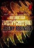 Antarktida: Zmrtvýchvstání - Jeremy Robinson