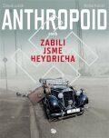 Anthropoid aneb zabili jsme Heydricha - Zdeněk Ležák, ...
