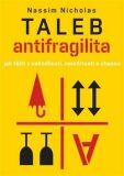 Antifragilita - Jak těžit z nejistoty - Nassim Nicholas Taleb