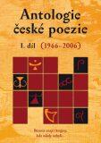 Antologie české poezie I. díl 1966–2006 - Ludvík Kundera, ...