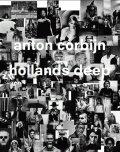 Anton Corbijn – Hollands Deep: A Retrospective - Anton Corbijn