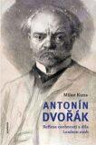 Antonín Dvořák a lidé kolem - Milan Kuna