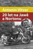 Antonín Vitvar – 20 let na Jawě a Nortonu - Jan Vitvar
