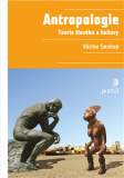 Antropologie - Teorie člověka a kultury - Václav Soukup
