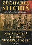 Anunakové a hledání nesmrtelnosti - Zecharia Sitchin