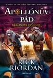 Apollónův pád - Neronova pevnost - Rick Riordan