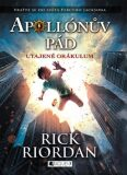 Apollónův pád Utajené Orákulum - Rick Riordan