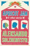 Apricot Jam and Other Stories - Alexandr Solženicyn