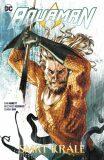 Aquaman 6: Smrt krále - Dan Abnett