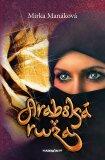 Arabská ruža - Mirka Manáková