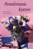 Aranžovanie kvetov - Mária Radiscová, ...