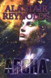 Archa - Alastair Reynolds, ...