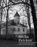 Archa Petrkov - Josef Kroutvor