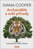 Archandělé a svět přírody - Diana Cooper