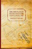 Archeologie prusko-rakouské války z roku 1866 - Matouš Holas