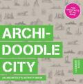 Archidoodle City: An Architect's Activity Book - Bowkett