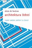 Architektura štěstí - Alain de Botton