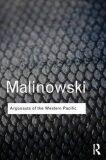 Argonauts of the Western Pacific - Bronislaw Malinowski