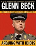 Arguing with Idiots - Glenn Beck