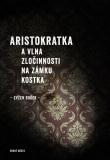 Aristokratka a vlna zločinnosti na zámku Kostka - Evžen Boček