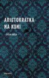 Aristokratka nakoni - Evžen Boček