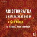 Aristokratka u královského dvora - Evžen Boček