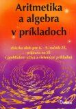 Aritmetika a algebra v príkladoch - Pavol Tarábek