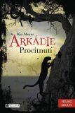 Arkádie – Procitnutí - Kai Meyer