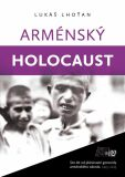 Arménský holocaust - Lukáš Lhoťan