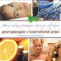 Aromaterapie v kosmetické praxi - Pavlína Klasnová, ...