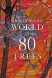 Around the World in 80 Trees - Jonathan Drori