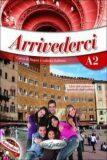 Arrivederci! 2 Libro dello studente e quaderno degli esercizi + CD Audio - Federica Colombo, ...