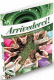 Arrivederci! 3 Libro dello studente e quaderno degli esercizi + CD Audio - Federica Colombo, ...