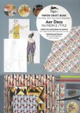Art Deco Fashion & Style: Paper Craft Book with Cards, Envelopes, Stickers, Posters, Creative and Wrapping Papers - Pepin van Roojen