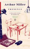 Arthur Miller: Presence - Collected Stories - Greg Miller