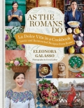 As the Romans Do: Authentic and reinvented recipes from the Eternal City - Eleonora Galassová