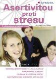 Asertivitou proti stresu - Ján Praško, Hana Prašková